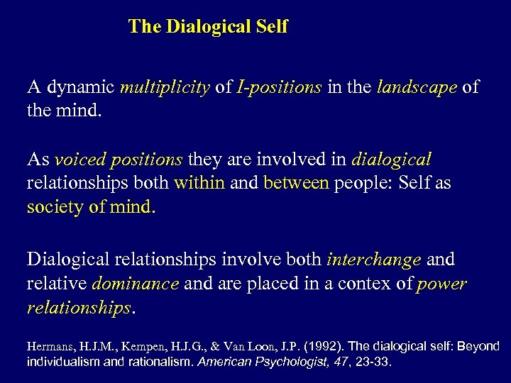The Dialogical Self A dynamic multiplicity of I-positions in the landscape of the mind.