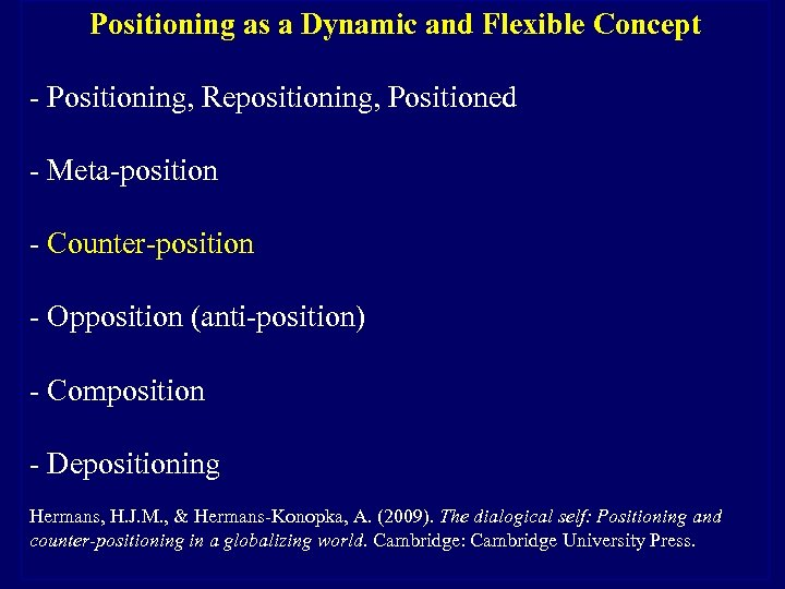 Positioning as a Dynamic and Flexible Concept - Positioning, Repositioning, Positioned - Meta-position -