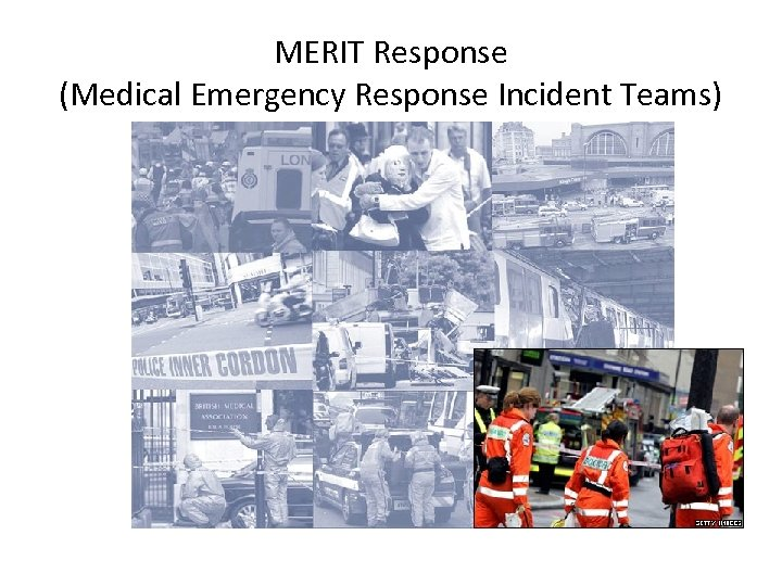 MERIT Response (Medical Emergency Response Incident Teams)