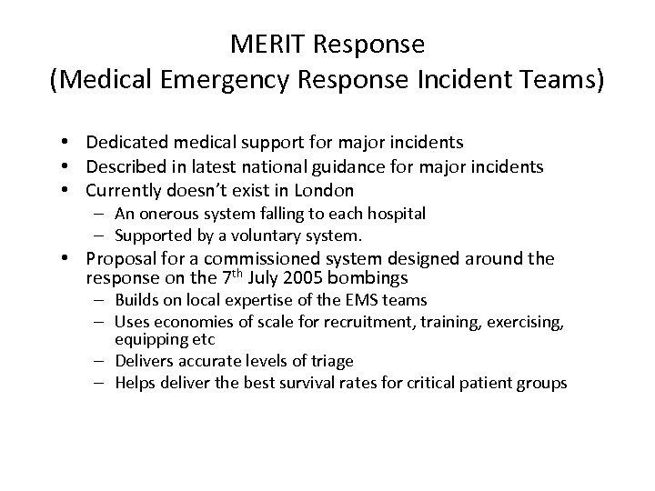 MERIT Response (Medical Emergency Response Incident Teams) • Dedicated medical support for major incidents
