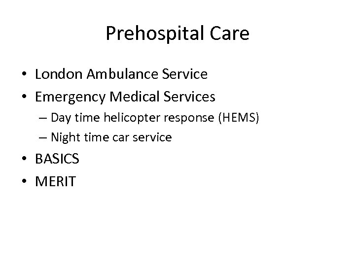 Prehospital Care • London Ambulance Service • Emergency Medical Services – Day time helicopter