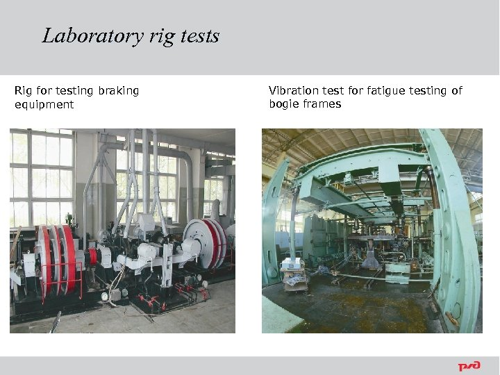 Laboratory rig tests Rig for testing braking equipment Vibration test for fatigue testing of