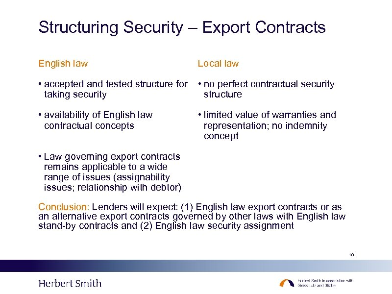 Structuring Security – Export Contracts English law Local law • accepted and tested structure