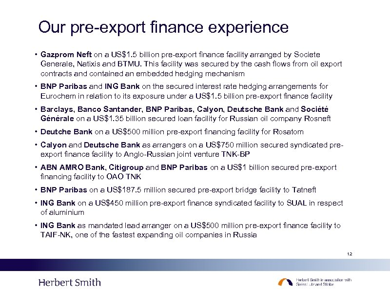 Our pre-export finance experience • Gazprom Neft on a US$1. 5 billion pre-export finance