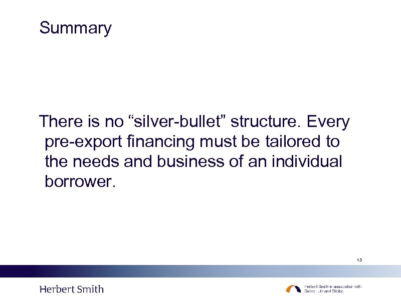 """Summary There is no """"silver-bullet"""" structure. Every pre-export financing must be tailored to the"""