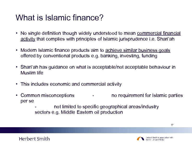 What is Islamic finance? • No single definition though widely understood to mean commercial