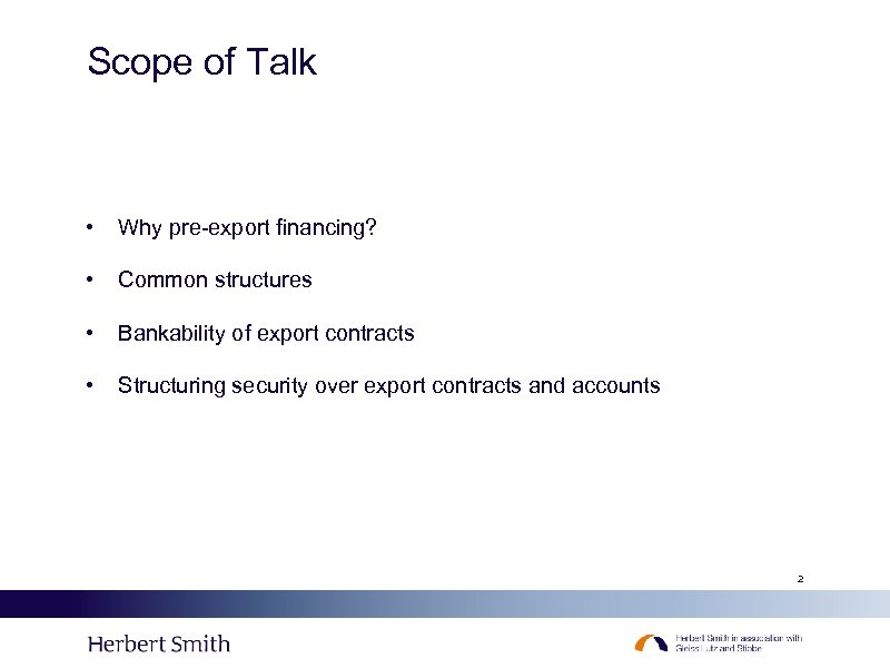 Scope of Talk • Why pre-export financing? • Common structures • Bankability of export