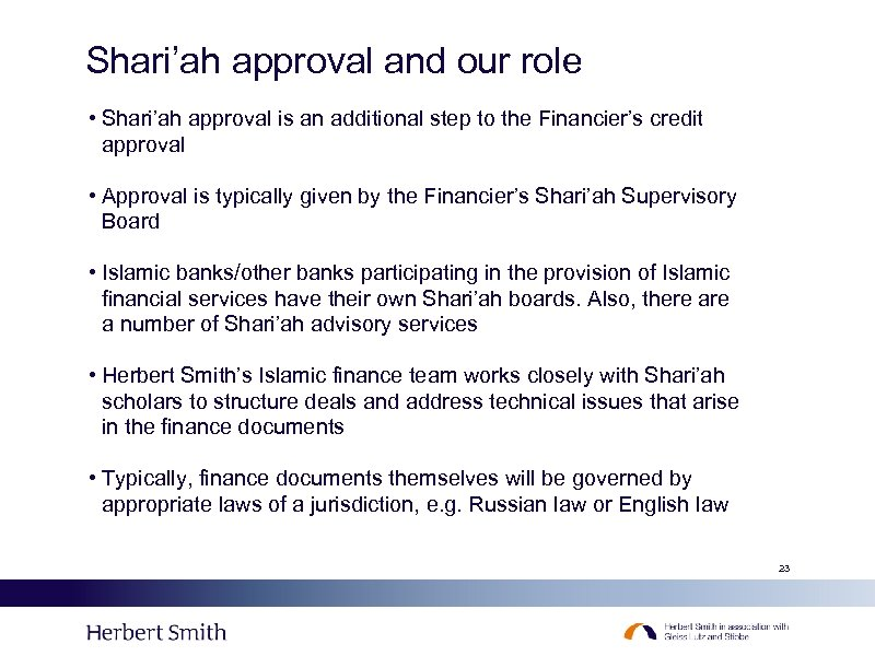Shari'ah approval and our role • Shari'ah approval is an additional step to the