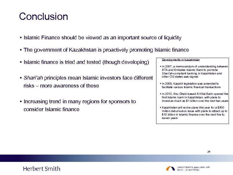 Conclusion • Islamic Finance should be viewed as an important source of liquidity •