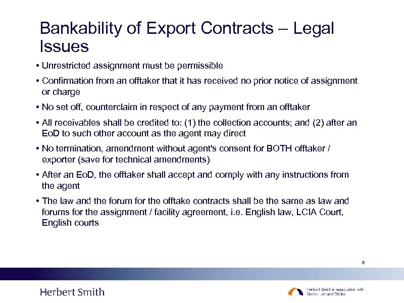 Bankability of Export Contracts – Legal Issues • Unrestricted assignment must be permissible •