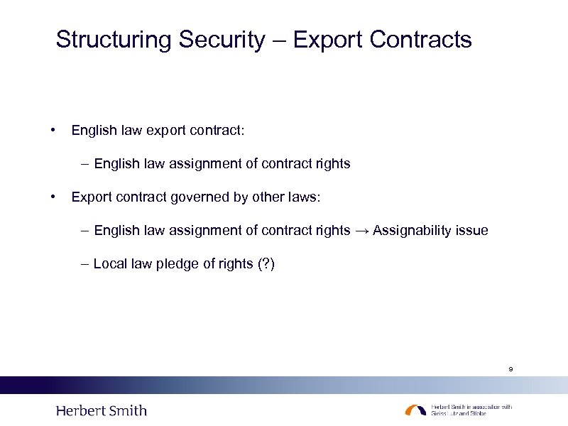 Structuring Security – Export Contracts • English law export contract: – English law assignment