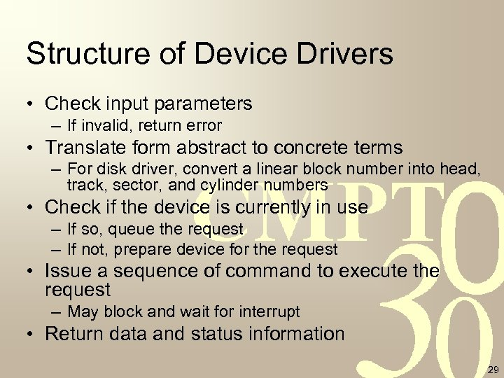 Structure of Device Drivers • Check input parameters – If invalid, return error •