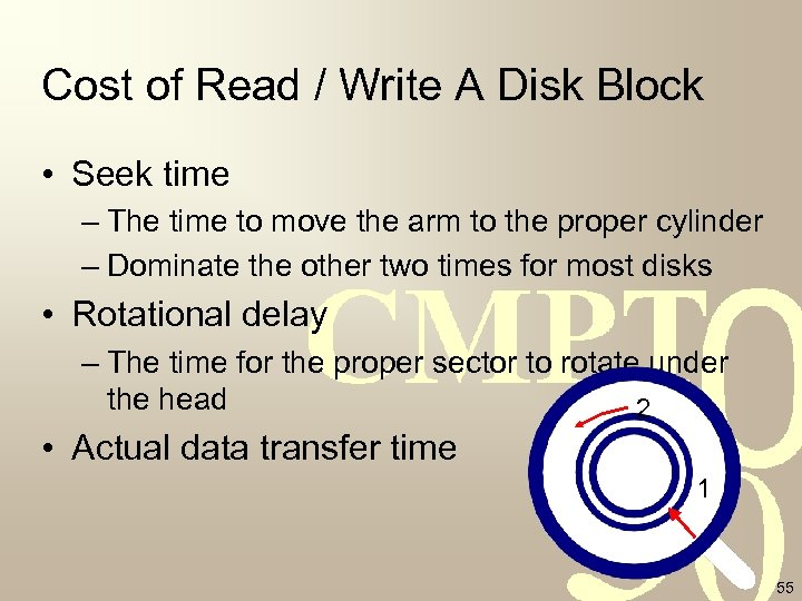 Cost of Read / Write A Disk Block • Seek time – The time