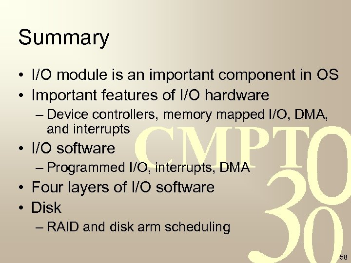 Summary • I/O module is an important component in OS • Important features of