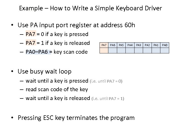 Example – How to Write a Simple Keyboard Driver • Use PA input port