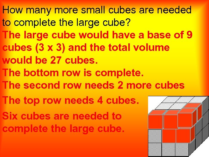 How many more small cubes are needed to complete the large cube? The large
