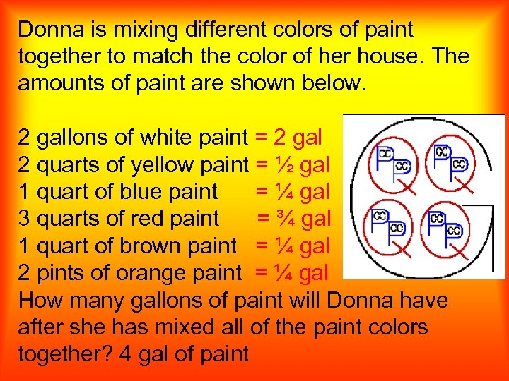 Donna is mixing different colors of paint together to match the color of her