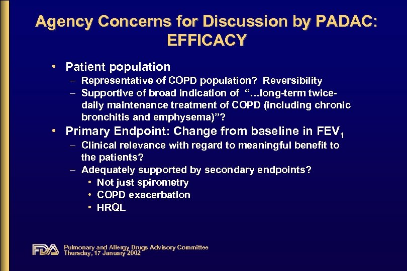 Agency Concerns for Discussion by PADAC: EFFICACY • Patient population – Representative of COPD
