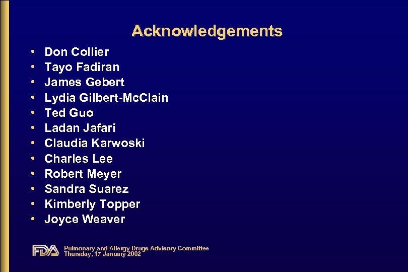 Acknowledgements • • • Don Collier Tayo Fadiran James Gebert Lydia Gilbert-Mc. Clain Ted