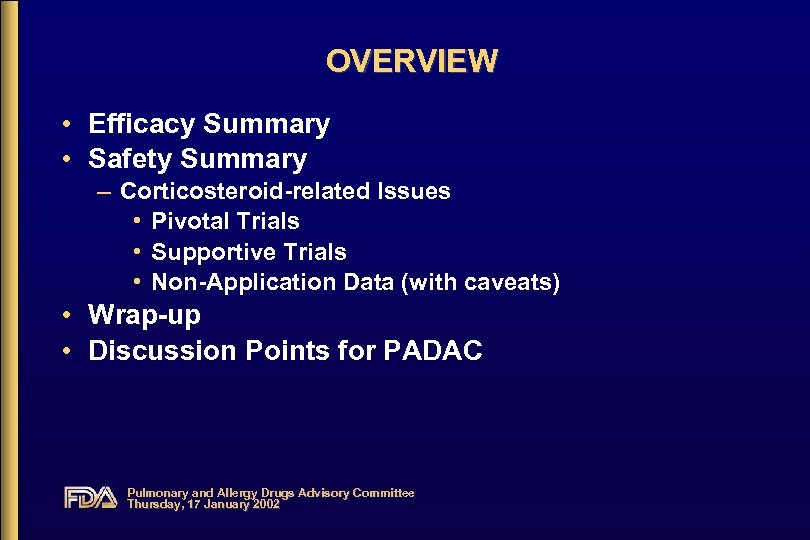 OVERVIEW • Efficacy Summary • Safety Summary – Corticosteroid-related Issues • Pivotal Trials •