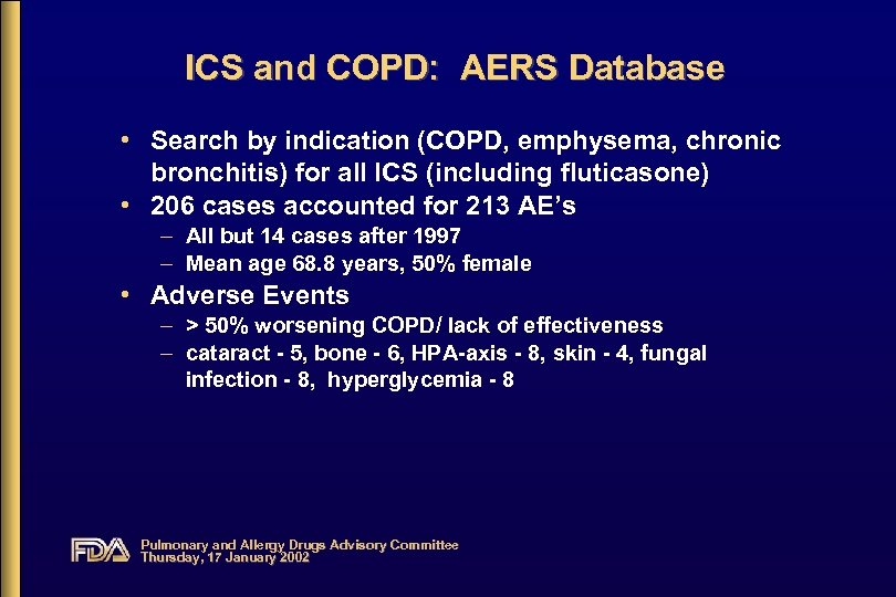 ICS and COPD: AERS Database • Search by indication (COPD, emphysema, chronic bronchitis) for