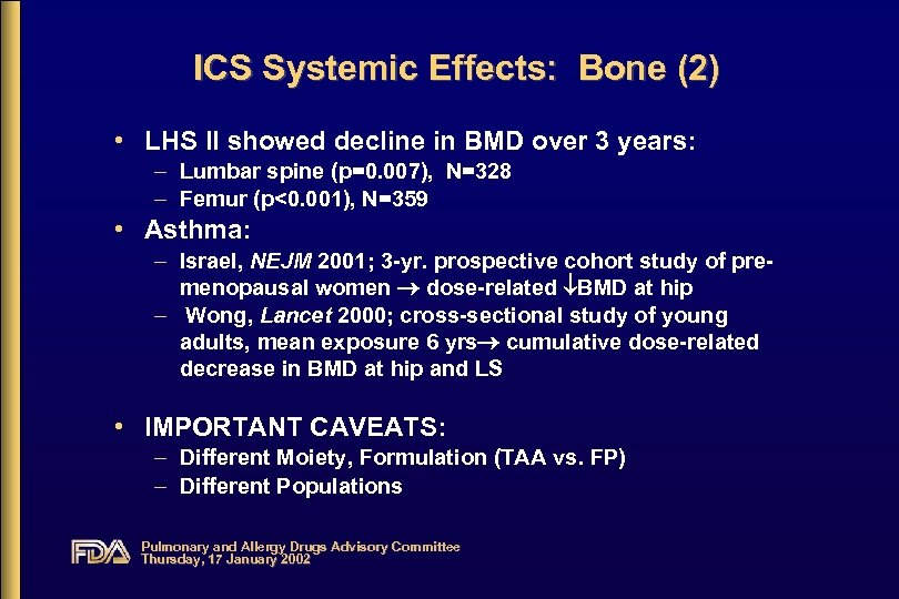 ICS Systemic Effects: Bone (2) • LHS II showed decline in BMD over 3