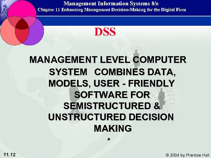 Management Information Systems 8/e Chapter 11 Enhancing Management Decision-Making for the Digital Firm DSS