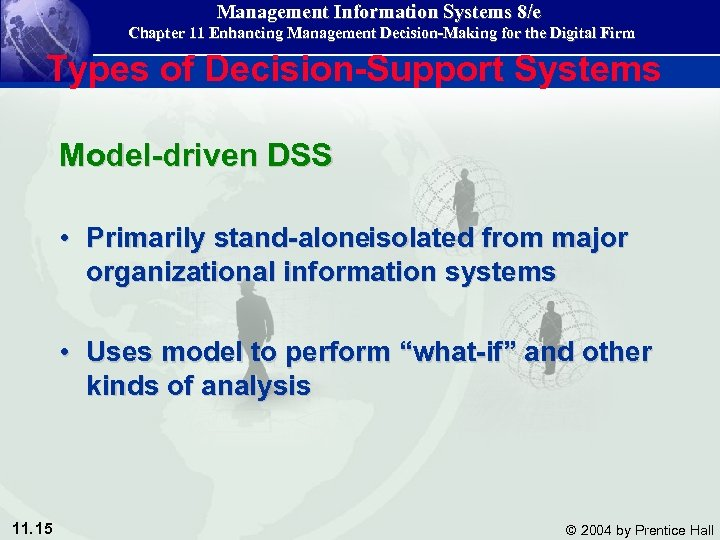 Management Information Systems 8/e Chapter 11 Enhancing Management Decision-Making for the Digital Firm Types