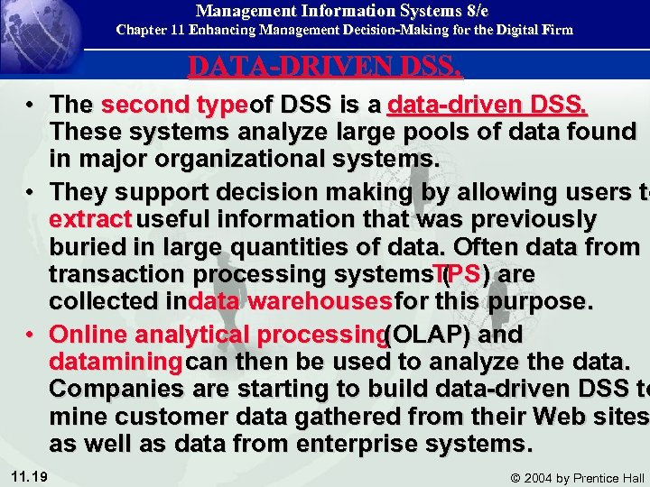 Management Information Systems 8/e Chapter 11 Enhancing Management Decision-Making for the Digital Firm DATA-DRIVEN
