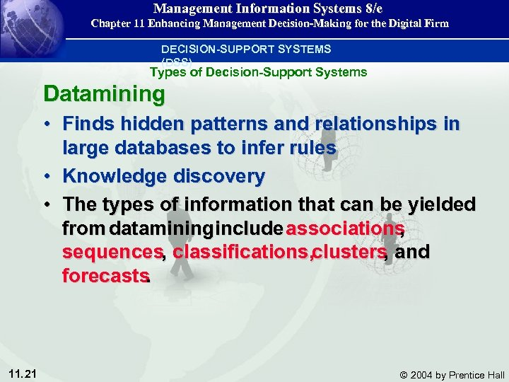 Management Information Systems 8/e Chapter 11 Enhancing Management Decision-Making for the Digital Firm DECISION-SUPPORT