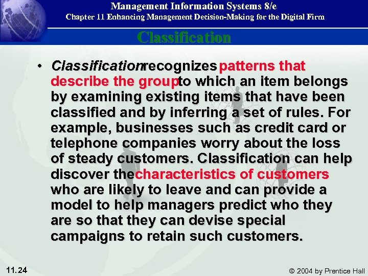Management Information Systems 8/e Chapter 11 Enhancing Management Decision-Making for the Digital Firm Classification