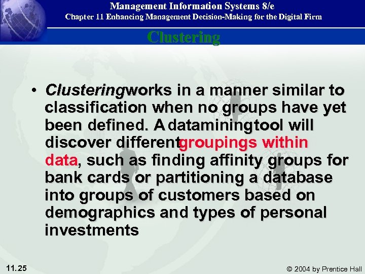 Management Information Systems 8/e Chapter 11 Enhancing Management Decision-Making for the Digital Firm Clustering