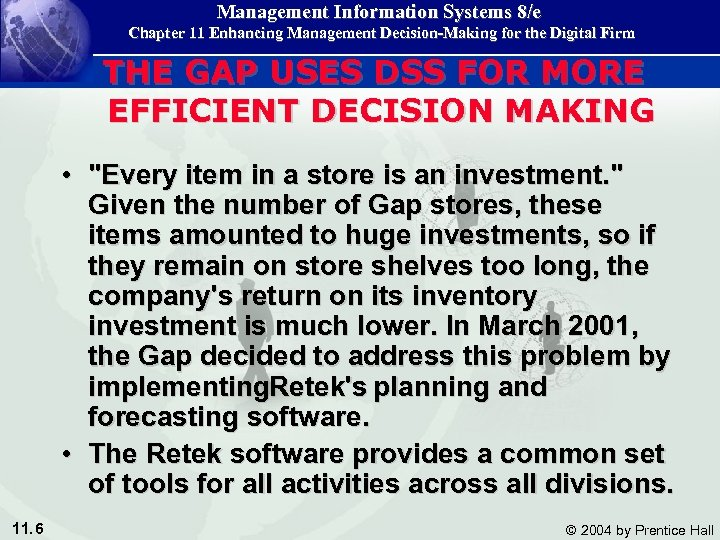 Management Information Systems 8/e Chapter 11 Enhancing Management Decision-Making for the Digital Firm THE