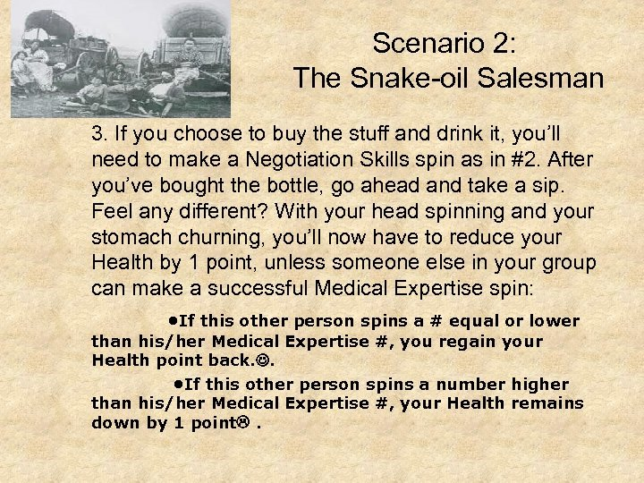 Scenario 2: The Snake-oil Salesman 3. If you choose to buy the stuff and
