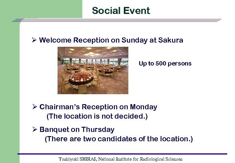 Social Event Ø Welcome Reception on Sunday at Sakura Up to 500 persons Ø