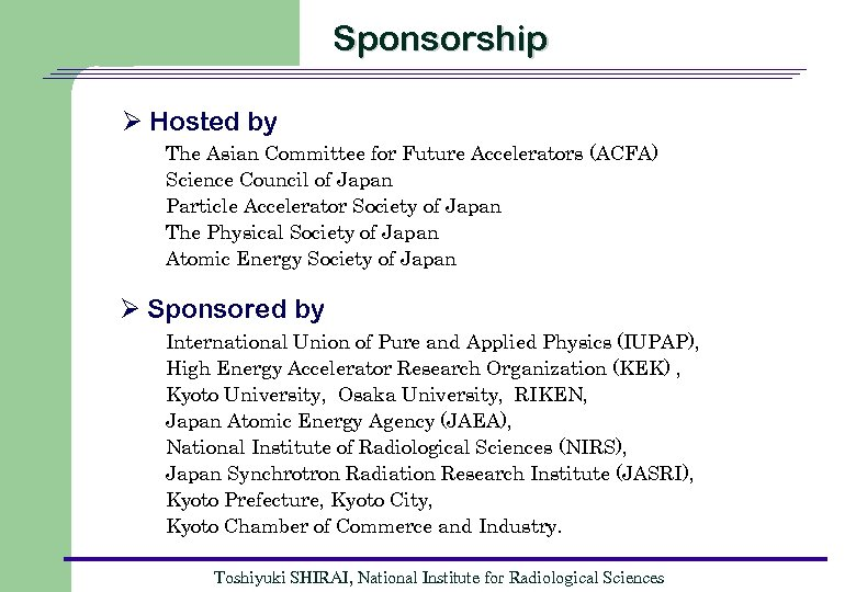 Sponsorship Ø Hosted by The Asian Committee for Future Accelerators (ACFA) Science Council of