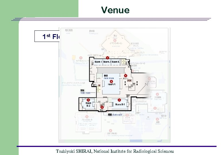 Venue 1 st Floor Toshiyuki SHIRAI, National Institute for Radiological Sciences