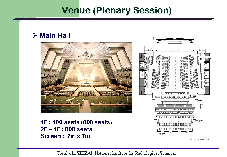 Venue (Plenary Session) Ø Main Hall 1 F : 400 seats (800 seats) 2