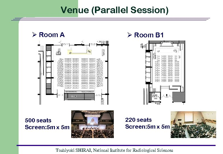 Venue (Parallel Session) Ø Room A 500 seats Screen: 5 m x 5 m