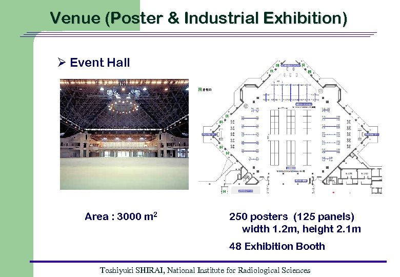 Venue (Poster & Industrial Exhibition) Ø Event Hall Area : 3000 m 2 250