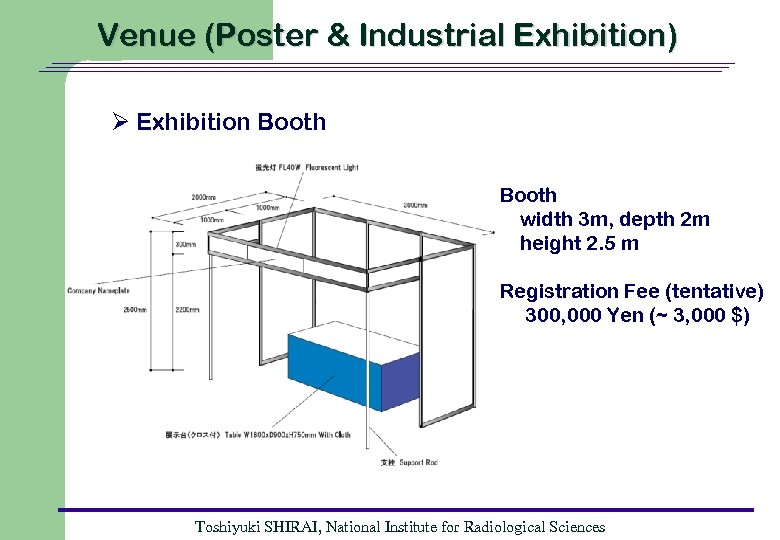 Venue (Poster & Industrial Exhibition) Ø Exhibition Booth width 3 m, depth 2 m
