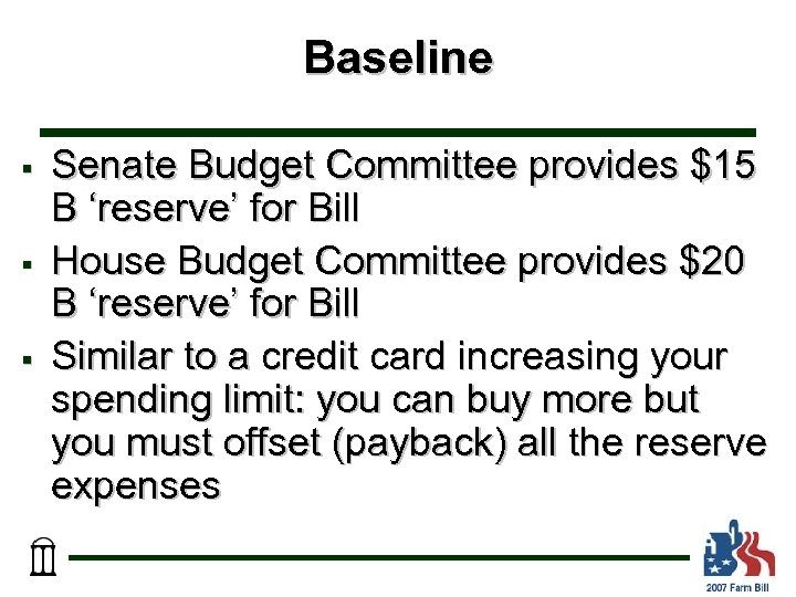 Baseline § § § Senate Budget Committee provides $15 B 'reserve' for Bill House