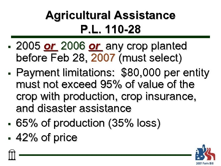 Agricultural Assistance P. L. 110 -28 § § 2005 or 2006 or any crop