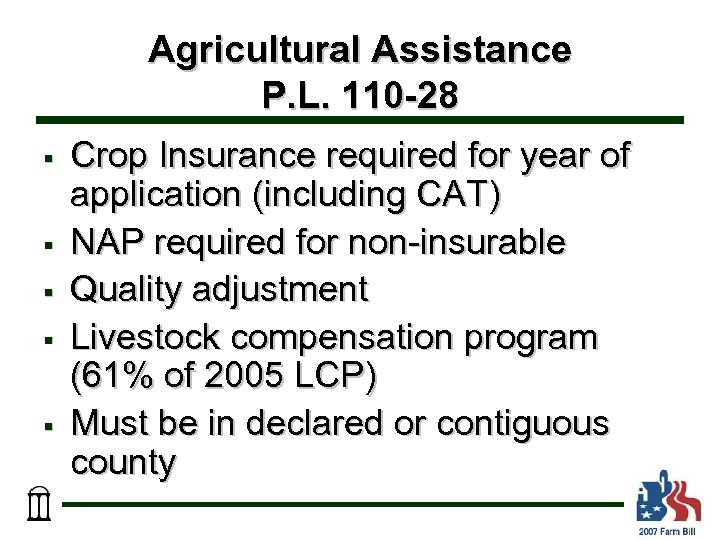 Agricultural Assistance P. L. 110 -28 § § § Crop Insurance required for year