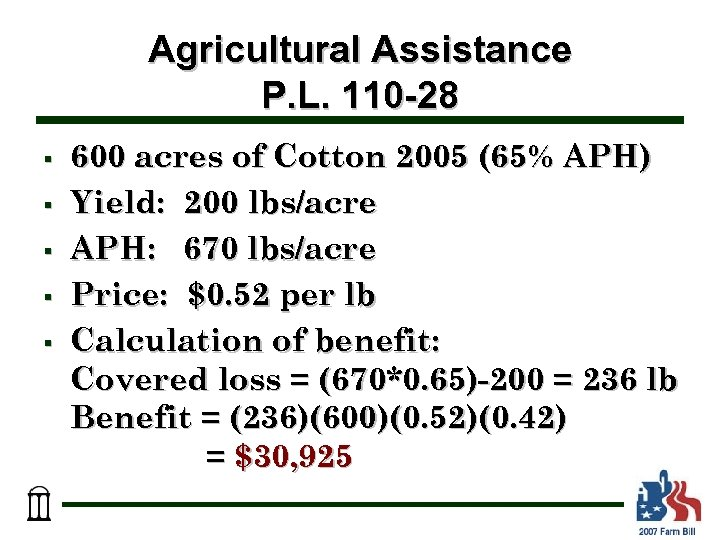 Agricultural Assistance P. L. 110 -28 § § § 600 acres of Cotton 2005