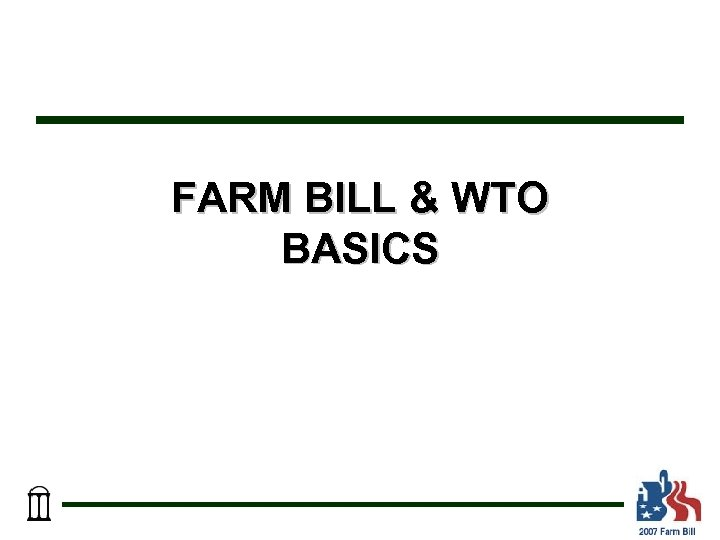 FARM BILL & WTO BASICS