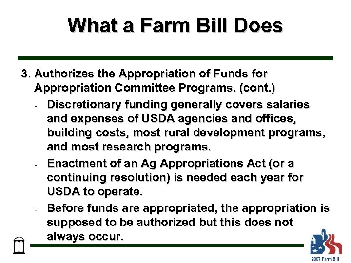 What a Farm Bill Does 3. Authorizes the Appropriation of Funds for Appropriation Committee