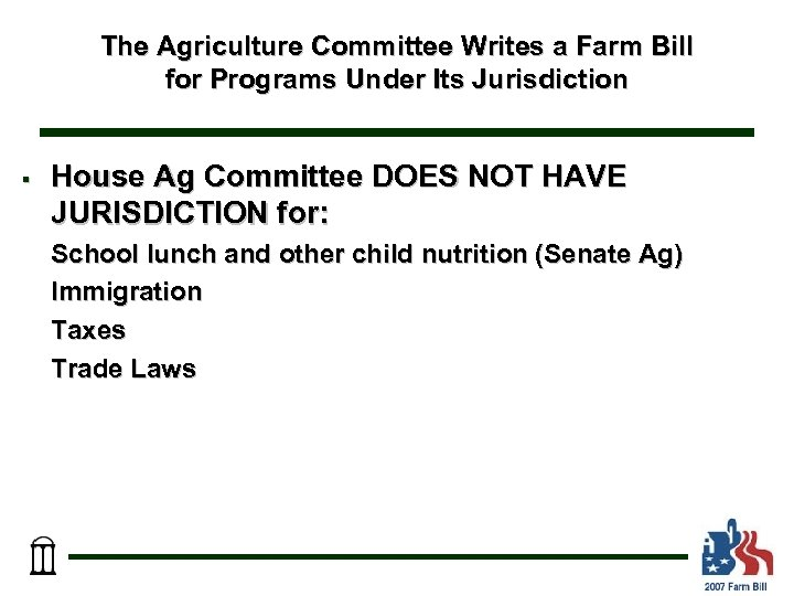 The Agriculture Committee Writes a Farm Bill for Programs Under Its Jurisdiction § House