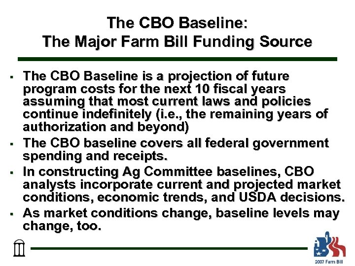 The CBO Baseline: The Major Farm Bill Funding Source § § The CBO Baseline