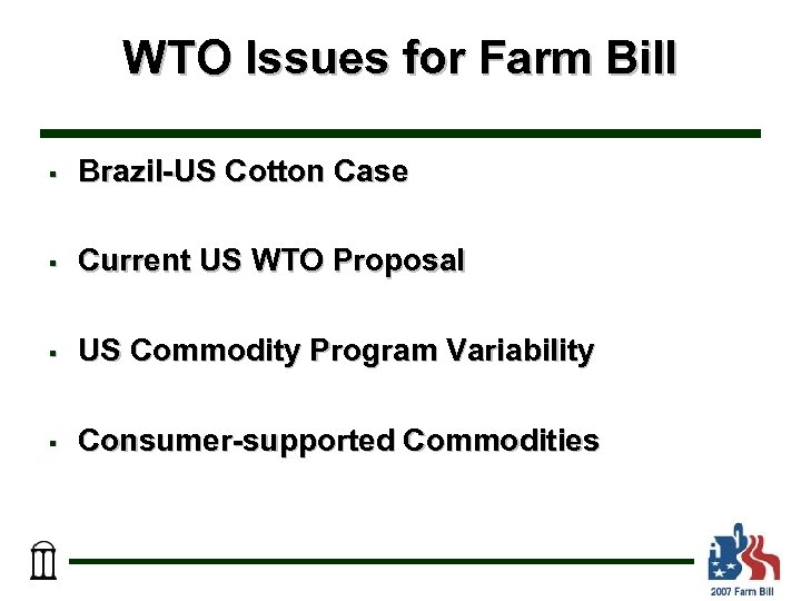 WTO Issues for Farm Bill § Brazil-US Cotton Case § Current US WTO Proposal